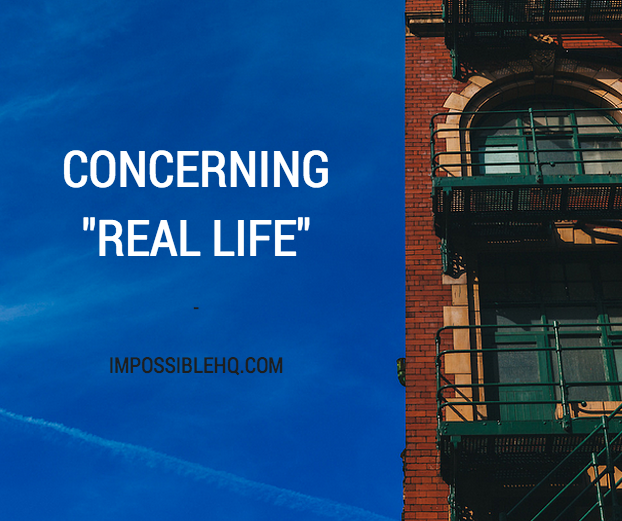 """Concerning """"Real Life"""""""