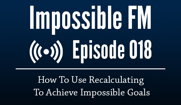 Impossible FM #018: Recalculating