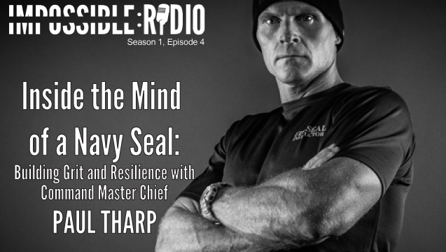 S1E4 – Inside the Mind of a Navy Seal: Grit and Resilience with Command Master Chief Paul Tharp