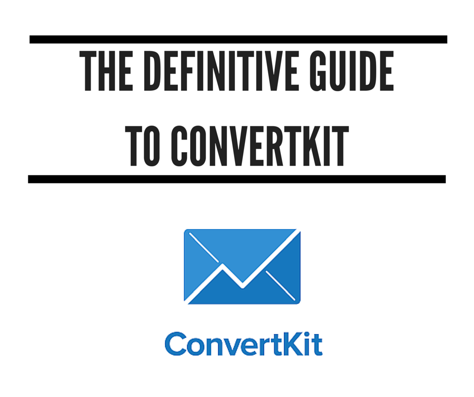 Why I Switched To ConvertKit: The Unofficial Definitive Review