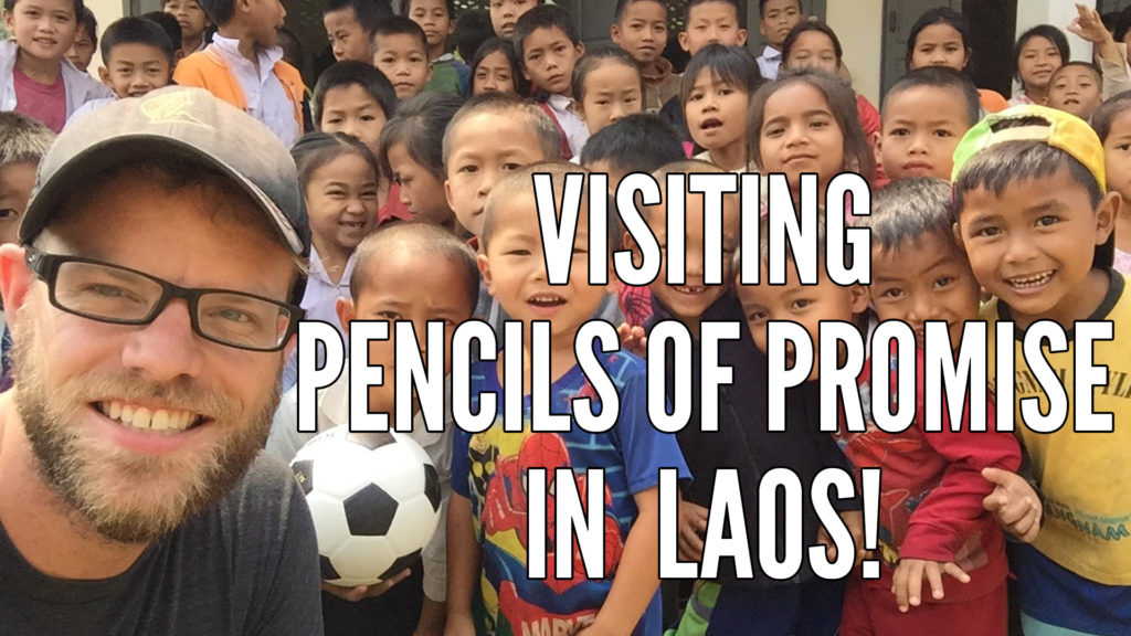 Visiting Pencils of Promise in Laos!