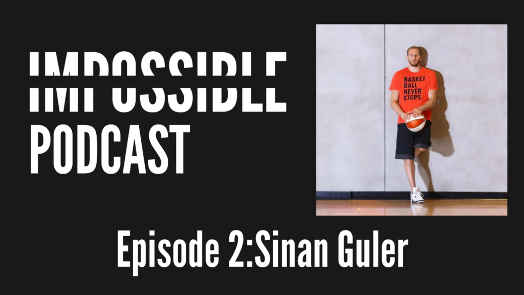 IMPOSSIBLE Podcast 2: Sinan Guler