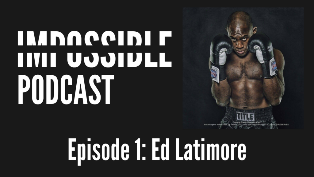 impossible-podcast-ed-latimore