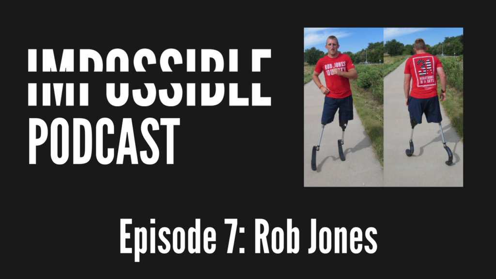 IMPOSSIBLE Podcast 7: Rob Jones