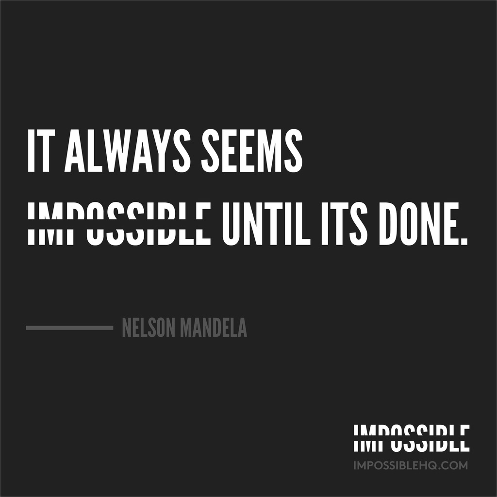 it-always-seems-impossible-until-it's-done-nelson-mandela-quote-black