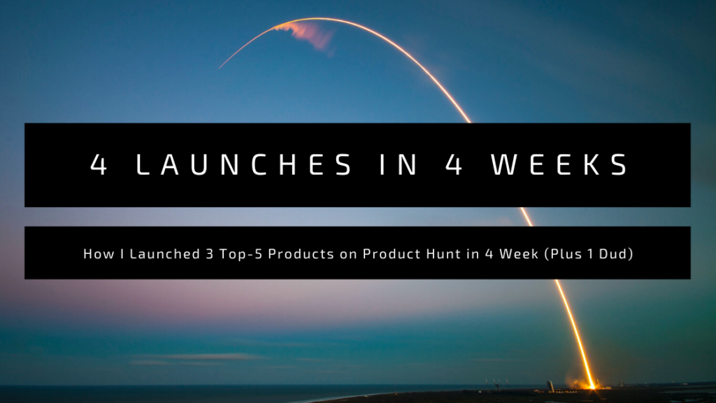 4-launches-4-weeks